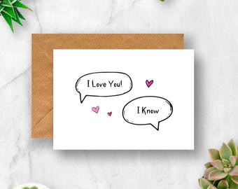 I Love You, I know Card, Love Card, Anniversary Card, Valentine's Card, Husband Card, Wife Card, Girlfriend Card, Boyfriend Card, Star Wars
