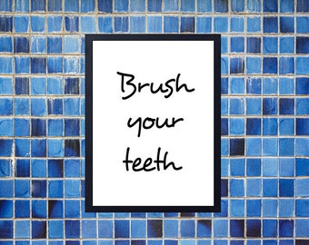 Brush your teeth art sign. Wall art decor. Printable art. Brush your teeth sign bathroom poster.