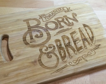 Yorkshire born and BREAD cutting board chopping board wooden engraved