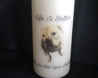 Life is better with an old tyme bulldog pillar candle