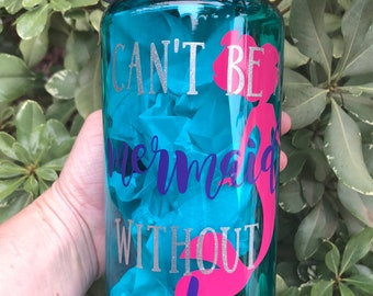 Can't be a mermaid without water motivational water bottle with hourly time tracker, accountability water bottle, mermaid water bottle
