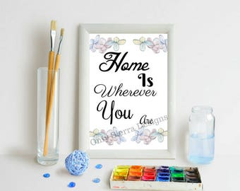 Quote Wall Art, Home Is Wherever You Are, Printable Quote, Inspirational Quote, Motivational Quote, Office Quotes, Inspirational Poster