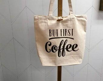 But first coffee, Recycled Cotton Tote Bag, reusable shopping bag, shopping bag, grocery bag, cotton bag, cotton tote, cotton bag, tote bag