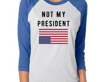 Not My President Baseball Shirt   Anti-Trump Shirt   Trump Resistance Shirt   Protest Shirt   Upside Down Flag Shirt