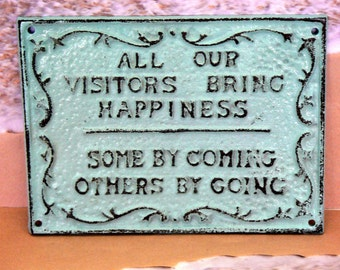 All Our Visitors Bring Happiness Some by Coming Others by Going Cast Iron Light Beach Blue Distressed Wall Decor Sign Shabby Elegance