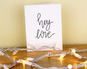 Hey Love Hand Lettered Greeting Card