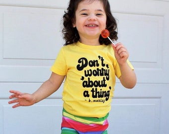 Don't Worry About a Thing Marley toddler baby tee, toddler t shirts, toddler graphic tee, baby graphic tee, hipster clothing