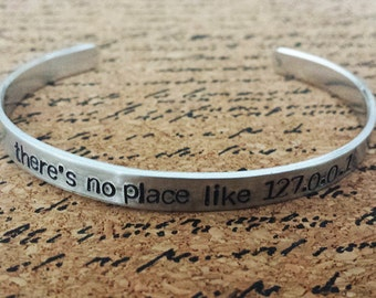 There's no place like 127.0.0.1 - Aluminum Hand Stamped Bracelet Cuff - Geek - Local Host - Home