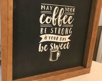 May your coffee be strong and your day be sweet wood sign