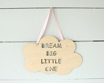 Dream Big Little One | Cloud Shape Wood Sign | Nursery Sign | Farmhouse Style | Free Shipping