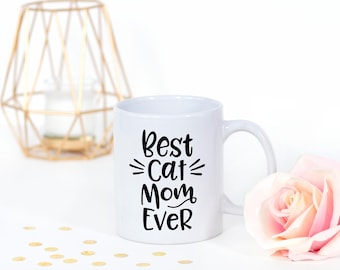 Cat Mom Mug - Best Cat Mom Ever Mug - Cat Mugs - Cat Lover Gift - Cat Mom Gift - Cat Coffee Mug - Best Cat Mom  - Cat Coffee Cup - Mom Mug