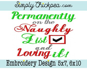 Embroidery Design - Permanently on the Naughty List and Loving It - Christmas Saying - For 5x7 and 6x10 Hoops