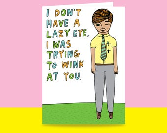 Greeting Card - I Don't Have A Lazy Eye, I Was Trying To Wink At You {MALE VERSION} | Valentine's Day Card | Romantic Card