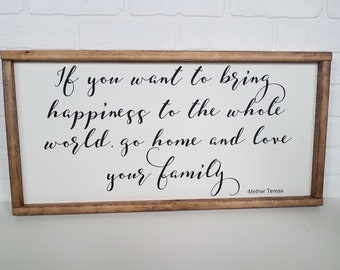 If you want to bring happiness wood sign, mother teresa sign, christian decor, farmhouse decor, housewarming gift, love your family, fixer