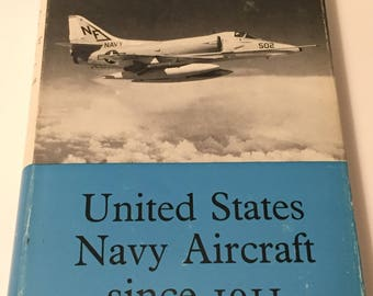 United States Navy Aircraft Since 1911 - Vintage 1968 Hardcover Book