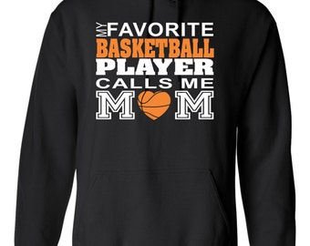 On Sale - My Favorite Basketball Player Call Me MOM... Hoodie