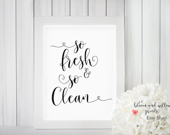 Printable Quotes/ So Fresh & So Clean/ Bathroom Printable/Bathroom Quote/ Modern Bathroom/8x10/5x7/11x14/Black and White Quote