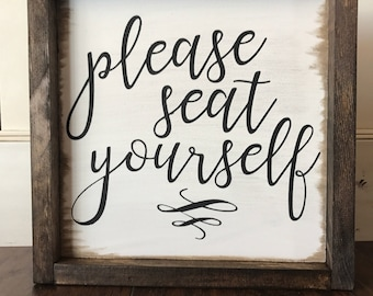 Please Seat Yourself: Farmhouse Style Sign