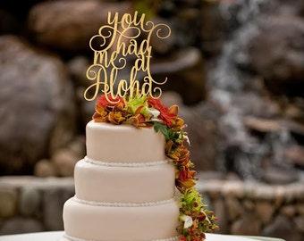 You had me at Aloha Cake Topper,  Wedding Cake Topper, Hawaiian Wedding Cake Topper,  Aloha Cake Topper, Destination Wedding Cake Topper
