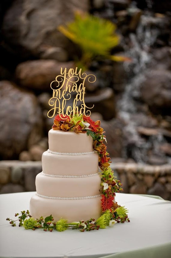 You had me at Aloha Cake Topper,  Wedding Cake Topper, Hawaiian Wedding Cake Topper,  Aloha Cake Topper, Destination Wedding Cake Topper