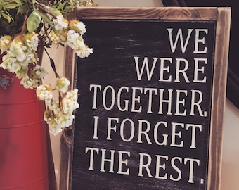 Free shipping- Walt Whitman - Handmade- We were together I forget the rest- wood sign- homedco - distressed