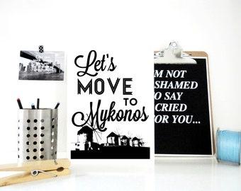 Lets Move to Mykonos Print, Mykonos Poster, Greece Print, Travel Gift, Summer Gift, Mykonos Greece, Motivational Print, Mykonos Map, Poster