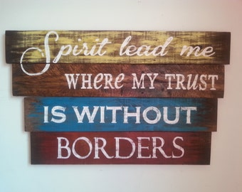 Oceans Hillsong Spirit Lead Me Where My Faith is Without Borders Rustic Reclaimed Wood Sign