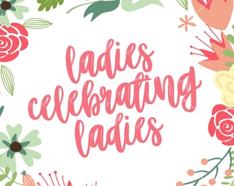 "Galentine's Day Card - ""Ladies Celebrating Ladies"""