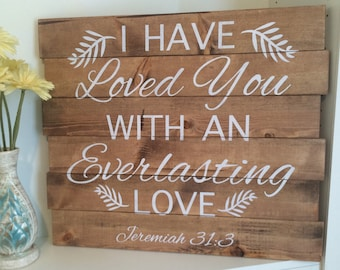 Rustic Bible Verse Sign |  Jeremiah 31:3 | I Have Loved You With An Everlasting Love | Wedding Gift | House Warming Gift | Special Walnut
