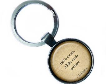 """William Shakespeare """"Hell is empty. All the devils are here."""" Keychain Keyring"""