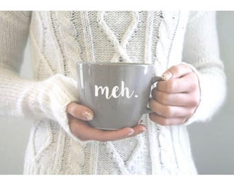 Meh Coffee Mug Mom Meh Mug Coffee Gift Funny Mug Cute Mug Sarcastic Gifts for Her Gifts for Him Meh Cup Trendy Mug MEH