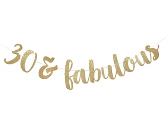30 and Fabulous | Dirty 30 | 30th Birthday Decoration | Thirty and Fabulous | Dirty Thirty | 30 Birthday | 30th Birthday Banner Party Decor