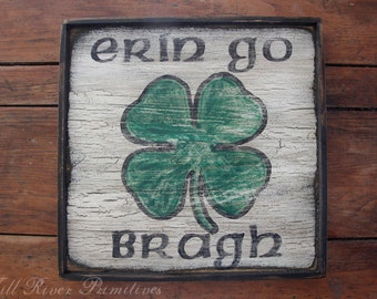 Early looking ERIN GO BRAGH Wooden Sign Irish Greeting