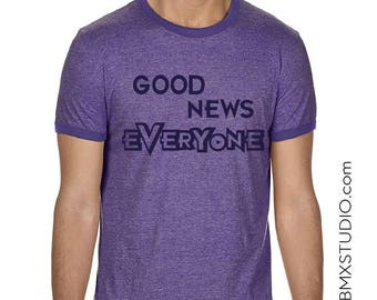 Good News Everyone, Pop Culture, Sarcasm, Pop Culture, Sarcasm, Fun Gift for anyone with a sense of Humor