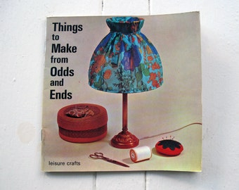 Vintage 1971 craft book. Things to Make from Odds and Ends. Make do and mend book.