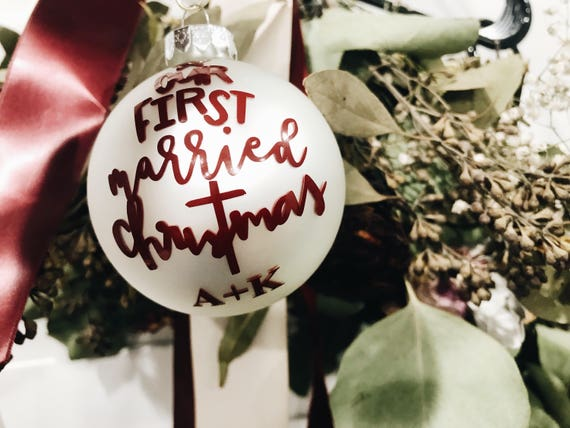 Our first engaged christmas | our first married Christmas | custom ornament