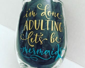 Mermaid wine glass, personalized wine glass, mermaid, personalized, done adulting, summer, let's be mermaids, beach wine glass