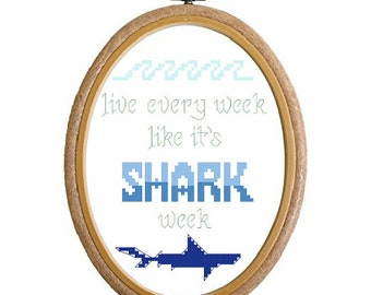 "Cross Stitch Pattern ""Live Every Week Like Its Shark Week"""