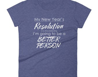 Funny New Year's Resolution Women's T-shirt