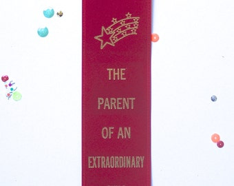 The Parent Of An Extraordinary Child - Adult Award Ribbons - Mothers Day Special!!!