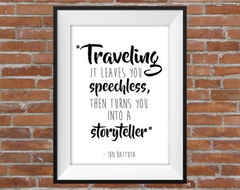 Traveling It Leaves You Speechless, Then Turns You Into A Storyteller - Ibn Battuta Quote  - Typography Digital Print - Travel Quote Poster