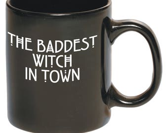 Baddest Witch in Town Coffee Mug/Cup