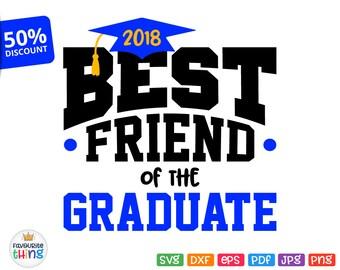 Best Friend of the Graduate Svg School College Graduation Shirt Svg Cricut Silhouette Cuttable Printable Iron on Transfer Image Jpeg Png Dxf