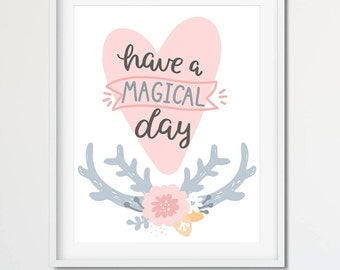 HAVE A MAGICAL DAY - Cute Art Print - Instant Download / Printable