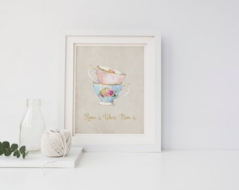 """Printable Art """"Home Is where Mom Is"""" Teacup Floral Print Victorian teacup Mothers day Printable Mom Card Gift For mom Home Decor"""