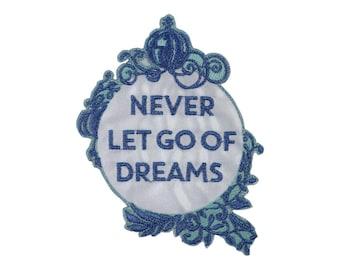 Never Let Go of Dreams Cinderella Iron On Applique, Genuine Disney Iron On Patch, Cinderella Patch, Cinderella Applique, Disney Applique