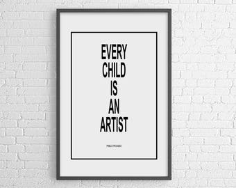 Pablo Picasso quote: Every child is an artist - modern poster