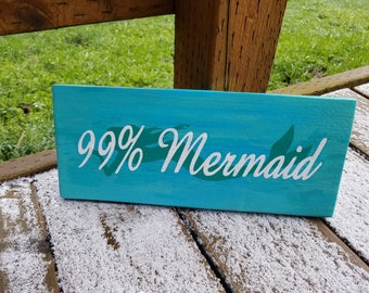 99% Mermaid - Wood Sign
