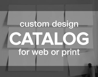 Custom CATALOG Design | Web and/or Print PDF | Professional Personalized Product or Service Marketing and Advertising Graphic Design