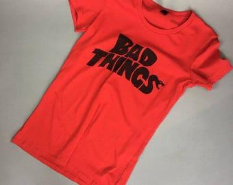 Bad Things Tee small/xs